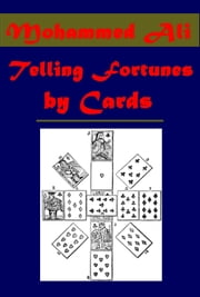 Telling Fortunes by Cards ebook by Mohammed Ali