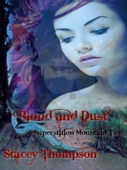 Blood and Dust: Superstition Mountain 2 ebook by Stacey Thompson
