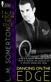 Dancing on the Edge ebook by L.M. Somerton