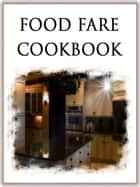 Food Fare Cookbook ebook by Shenanchie O'Toole, Food Fare