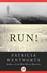 Run! ebook by Patricia Wentworth