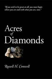 Acres of Diamonds ebook by Conwell, Russell