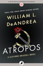 Atropos ebook by William L. DeAndrea