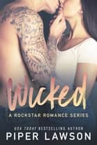 Wicked: A Rockstar Romance Series ebook by Piper Lawson