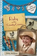 Ruby and the Country Cousins - Our Australian Girl Book 2 ebook by Penny Matthews