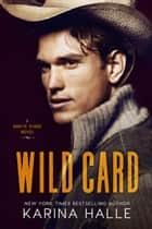 Wild Card (North Ridge #1) ebook by Karina Halle