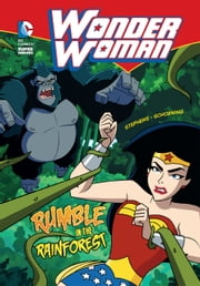 Wonder Woman: Rumble in the Rainforest ebook by Sarah Stephens,Dan Schoening