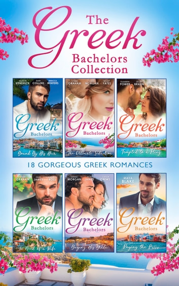 The Greek Bachelors Collection (Mills & Boon e-Book Collections) ebook by Sarah Morgan,Julia James,Dani Collins,et al,Jackie Braun,Marie Donovan,Maisey Yates,Elizabeth Power,Rebecca Winters,Sharon Kendrick,Lynne Graham