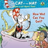 How Wet Can You Get? (Dr. Seuss/Cat in the Hat) ebook by Tish Rabe