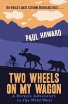 Two Wheels on my Wagon ebook by Paul Howard