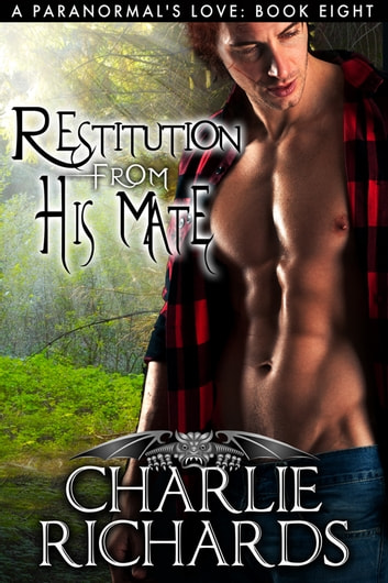 Restitution from His Mate - Book 8 ebook by Charlie Richards