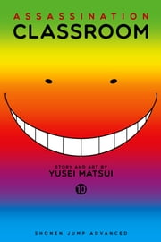 Assassination Classroom, Vol. 10 ebook by Yusei Matsui