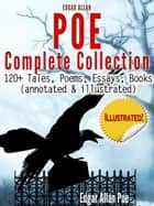 Edgar Allan Poe Complete Collection - 120+ Tales, Poems ebook by Edgar Allan Poe