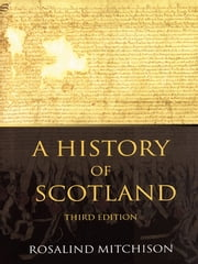The History of Scotland ebook by Peter Somerset Fry,Peter Somerset Fry,Rosalind Mitchison,Rosalind Mitchison