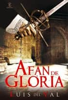 Afán de gloria ebook by Luis del Val