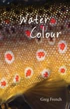Water Colour ebook by