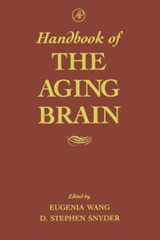 Handbook of the Aging Brain ebook by Wang, Eugenia