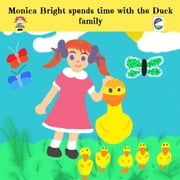 Monica Bright spends time with the Duck family ebook by Cedar Books