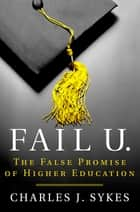 Fail U. ebook by Charles J. Sykes