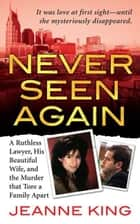 Never Seen Again ebook by Jeanne King