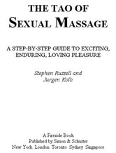The Tao of Sexual Massage - A Step-by-Step Guide to Exciting, Enduring, Loving Pleasure ebook by Stephen Russell