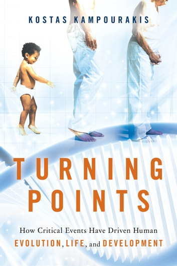 Turning Points - How Critical Events Have Driven Human Evolution, Life, and Development ebook by Kostas Kampourakis