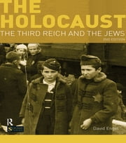 The Holocaust - The Third Reich and the Jews ebook by David Engel