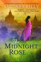 The Midnight Rose - A Novel ekitaplar by Lucinda Riley
