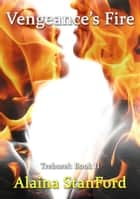 Vengeance's Fire - Book 2 ebook by Alaina Stanford