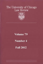 University of Chicago Law Review: Volume 79, Number 4 - Fall 2012 ebook by University of Chicago Law Review