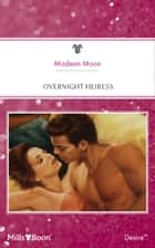 Overnight Heiress ebook by Modean Moon
