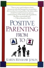 Positive Parenting from A to Z ebook by Karen Renshaw Joslin