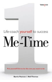 Me Time - Life-coach yourself to success ebook by Barrie Pearson,Neil Thomas