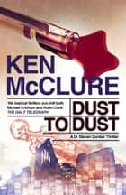 Dust to Dust ebook by Ken McClure