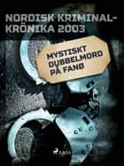 Mystiskt dubbelmord på Fanø ebook by