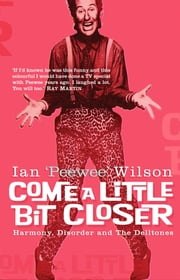 Come a Little Bit Closer ebook by Ian Wilson