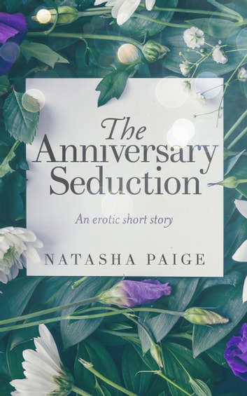 The Anniversary Seduction ebook by Natasha Paige