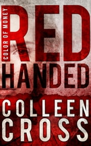 Red Handed: A Katerina Carter Color of Money Mystery ebook by Colleen Cross