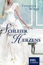 Schleier des Herzens ebook by Veronica Wings