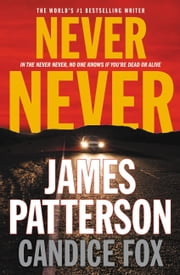 Never Never ebook by James Patterson, Candice Fox