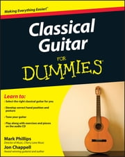 Classical Guitar For Dummies ebook by Jon Chappell,Mark Phillips