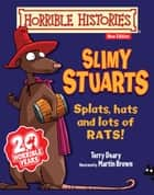 Horrible Histories: Slimy Stuarts (New Edition) ebook by Terry Deary