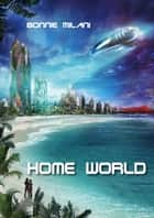 Home World ebook by Bonnie Milani