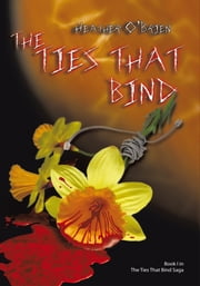 The Ties That Bind ebook by Heather O'Brien