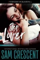 Step Lover ebook by Sam Crescent