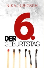 Der 6. Geburtstag - Thriller eBook by Nika Lubitsch