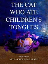 The cat who ate children's tongues - Children's Picture books ebook by Serena Parodi