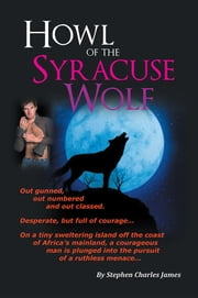 Howl of the Syracuse Wolf ebook by Stephen Charles James