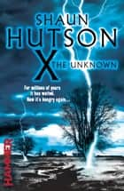 X The Unknown eBook by Shaun Hutson