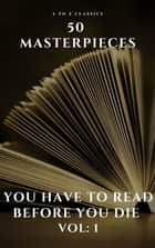 50 Masterpieces you have to read before you die vol: 1 ebook by